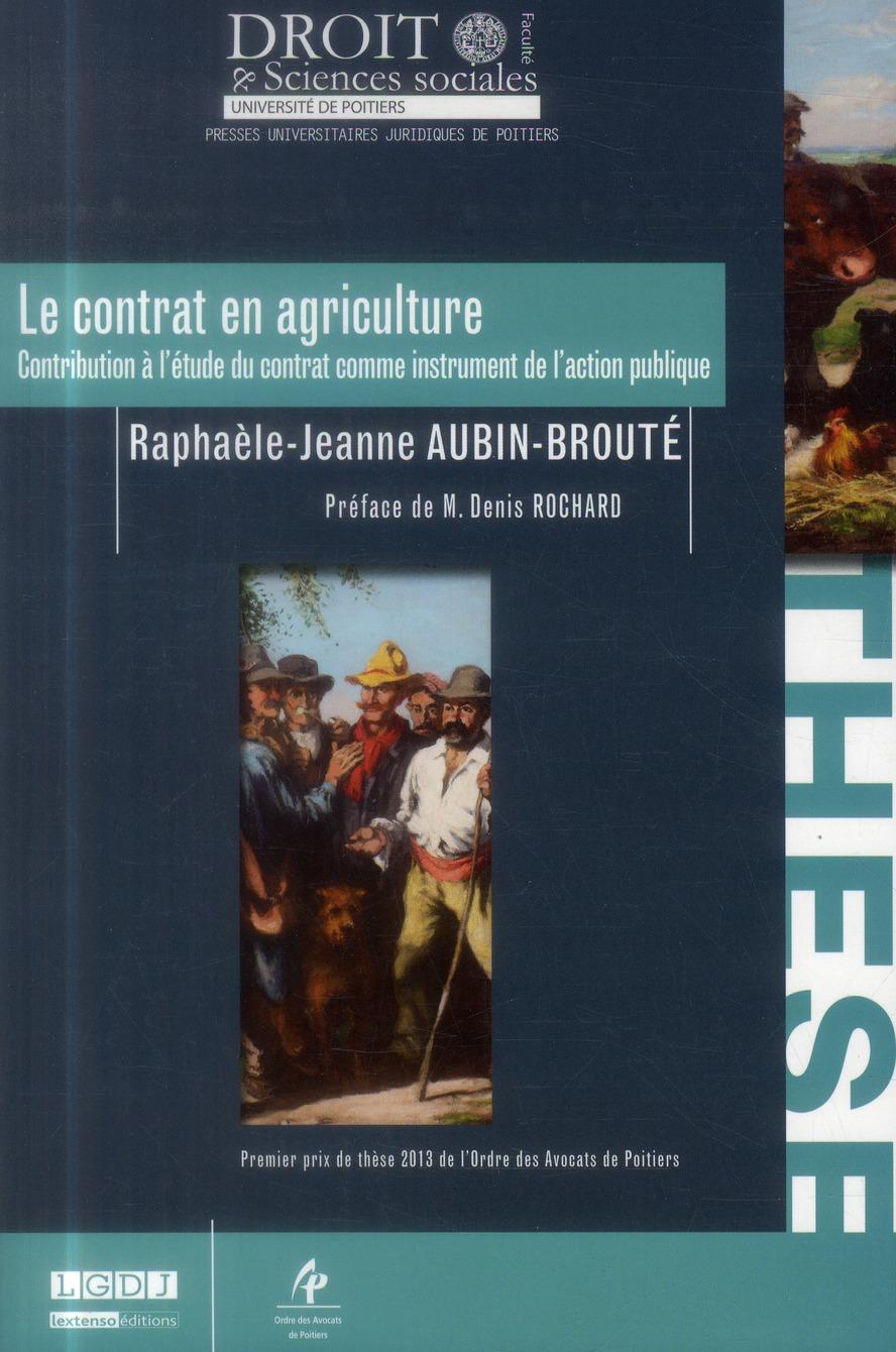 Le contrat en agriculture ; contribution à l'étude du contrat comme instrument de l'action publique