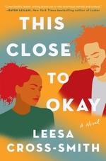 Vente EBooks : This Close to Okay  - Leesa Cross-Smith