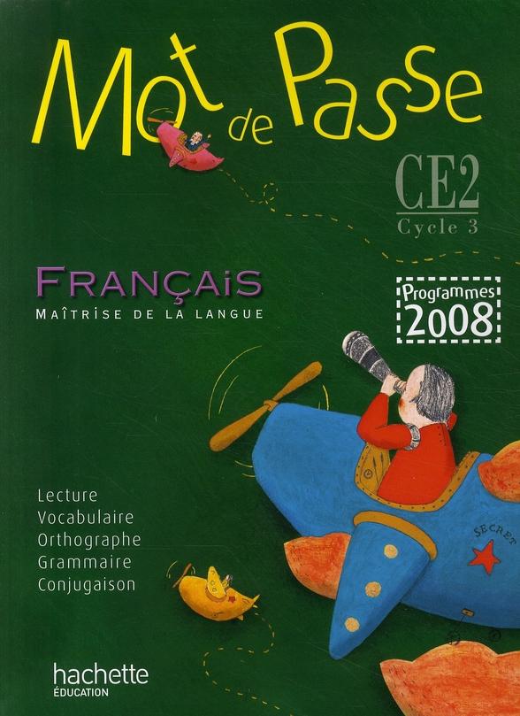 Mot De Passe Francais Ce2 - Livre De L'Eleve - Ed.2009