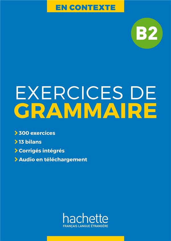 En contexte : exercices de grammaire ; B2 + audio mp3 + corriges