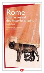 Vente EBooks : Rome sous le regard des historiens latins  - TACITE - SALLUSTE - Suétone - Marcellin - César - Tite-Live - Justin - Auguste - Velleius Paterculus - Florus - Orose - Ammien