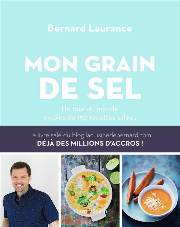 Le grain de sel ; un tour du monde en plus de 150 recettes salées