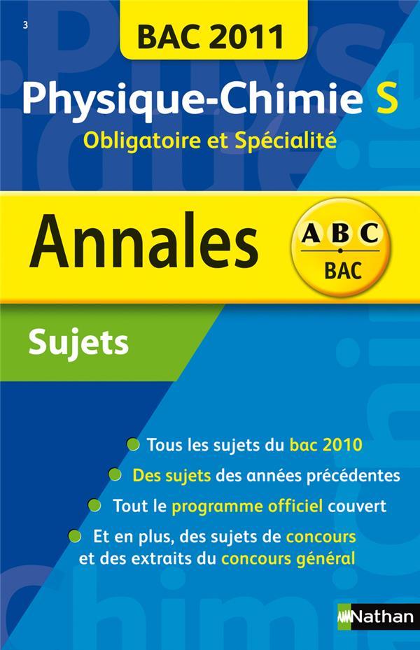 Annales ABC du bac ; sujets non corrigés ; physique/chimie ; terminale S ; enseignement obligatoire et spécialité (édition 2011)