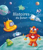 Vente Livre Numérique : 8 histoires du futur  - Ghislaine Biondi - Séverine Onfroy - Charlotte Grossetête - Agnès Laroche - Sophie de Mullenheim