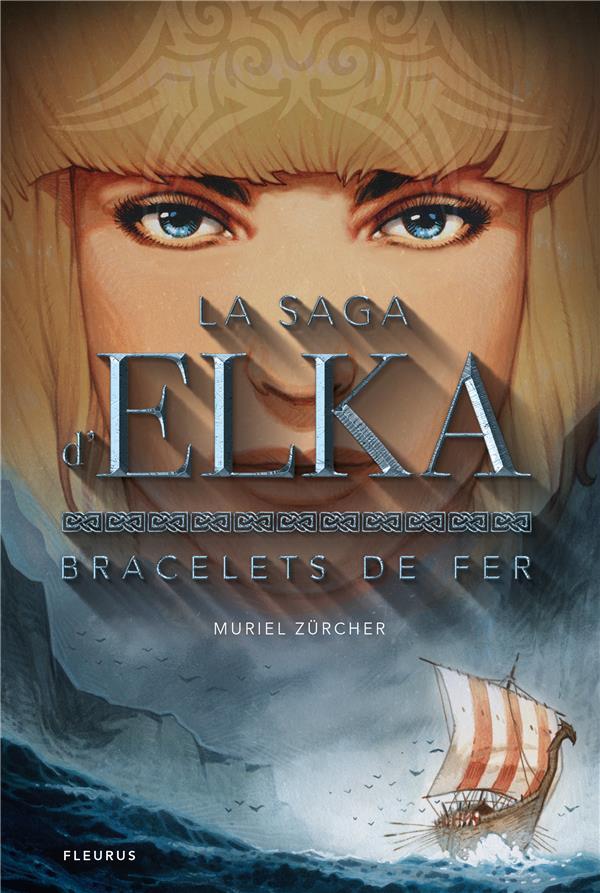 la saga d'Elka t.1 ; bracelets de fer