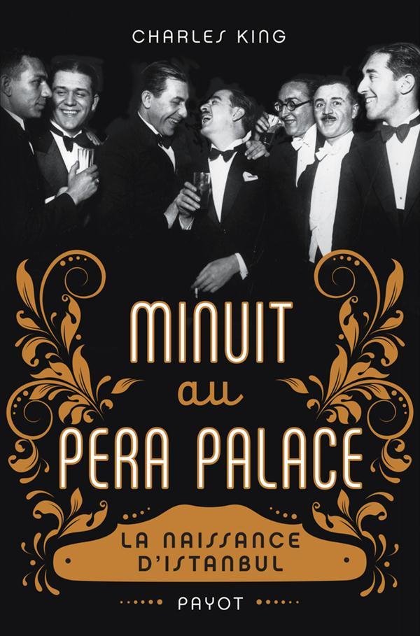 Minuit au Pera Palace ; la naissance d'Istanbul