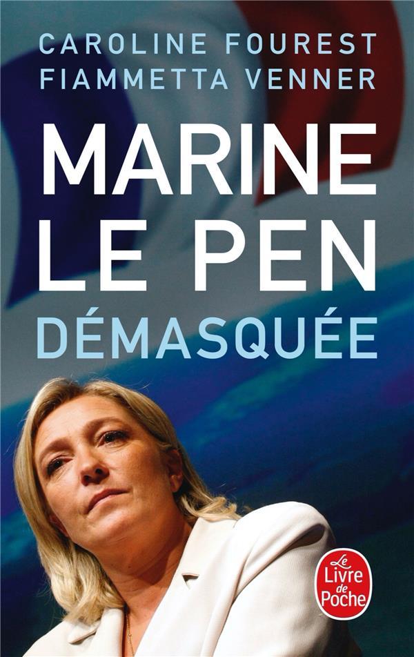 Marine Le Pen Demasquee