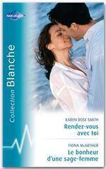 Vente Livre Numérique : Rendez-vous avec toi - Le bonheur d'une sage-femme (Harlequin Blanche)  - Karen Rose Smith - Fiona McArthur