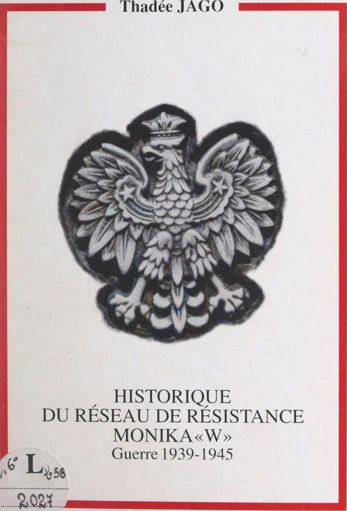 Historique du réseau de Résistance Monika W