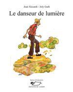Vente EBooks : Le Danseur de lumière  - Jean Siccardi