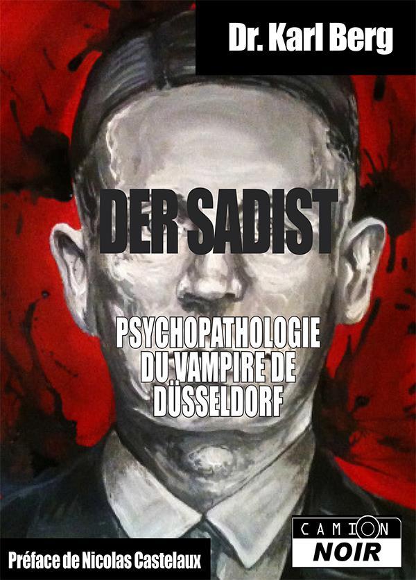 Der sadist ; psychopathologie du vampire de Düsseldorf