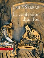 Vente Livre Numérique : La Confession d'un fou  - Leïla SEBBAR