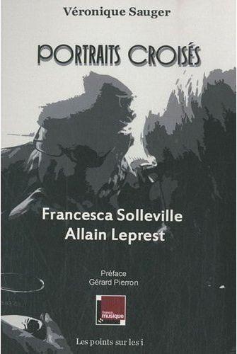 Portraits croisés Francesca Solleville / Allain Leprest