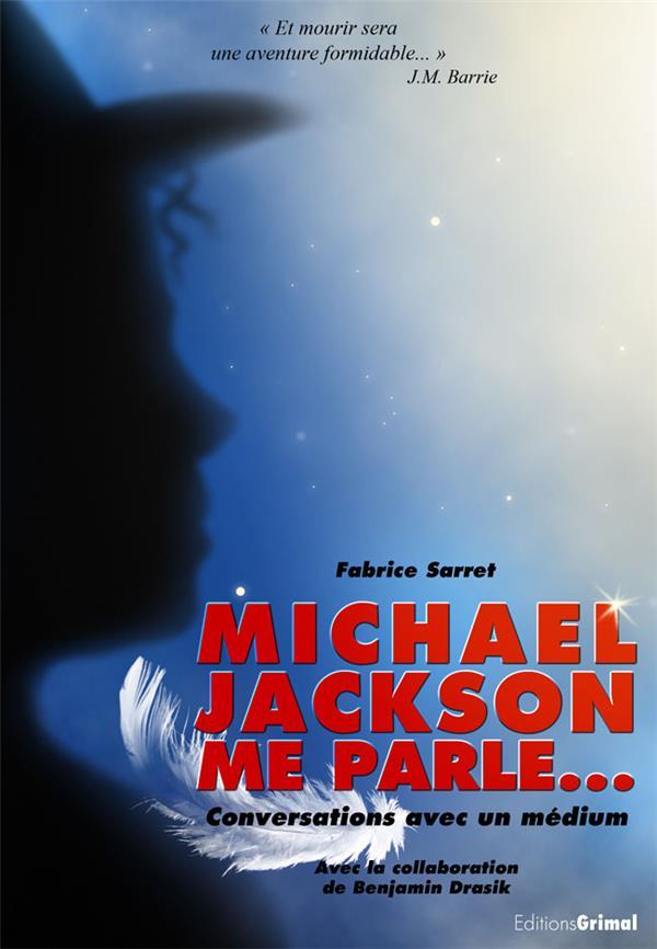 Michael Jackson me parle... conversations avec un médium
