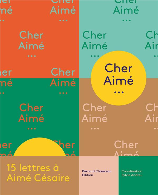 Cher Aimé ; 15 lettres à Aimé Césaire