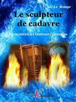 Le sculpteur de chair humaine - Livre 3  - Gustave LE ROUGE
