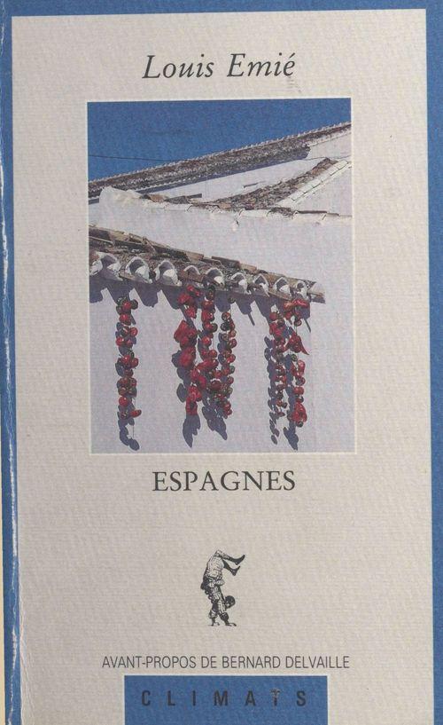 Espagnes  - Louis Émié
