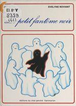Vente Livre Numérique : Le petit fantôme noir  - Évelyne Noviant