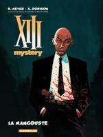 Vente Livre Numérique : XIII Mystery - tome 1 - La Mangouste  - Xavier Dorison - Ralph Meyer