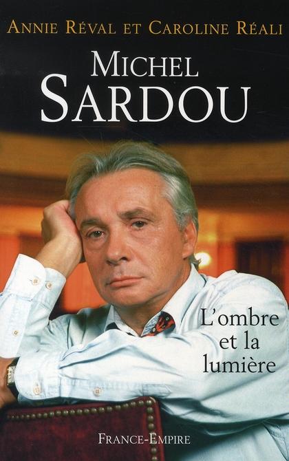 Michel Sardou ; l'ombre et la lumière