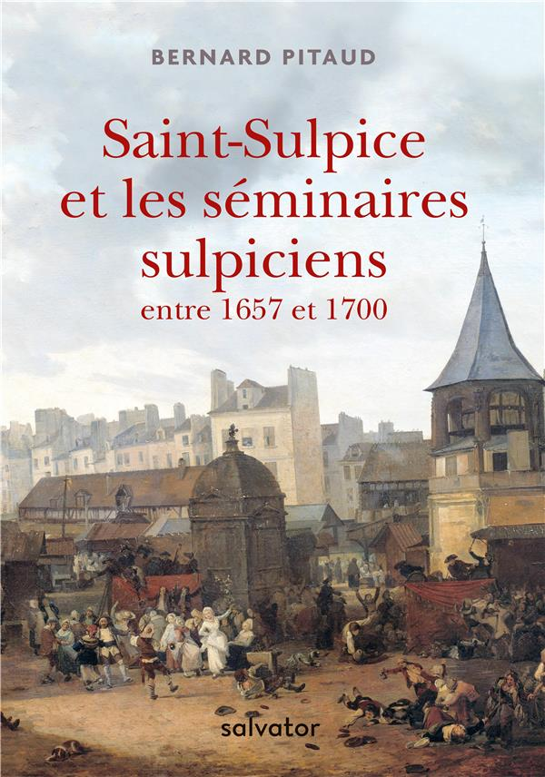 Saint-Sulpice et les séminaires sulpiciens entre 1657 et 1700