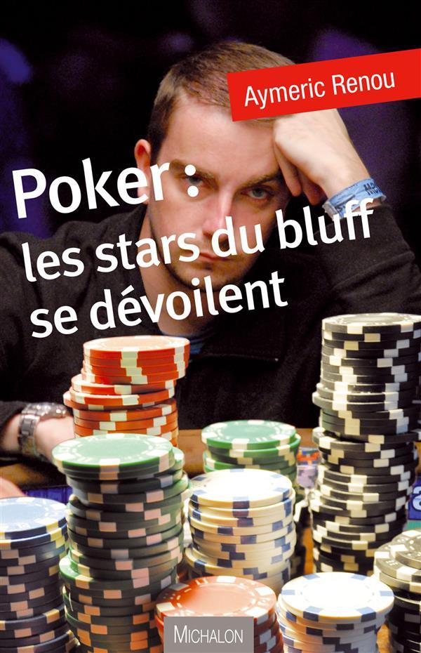 Poker ; Les Stars Du Bluff Se Devoilent