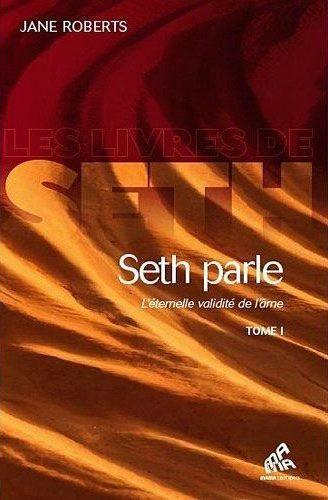 Seth parle t.1 ; l'éternelle validité de l'âme