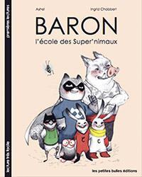 Baron t.1 ; l'école des super'nimaux