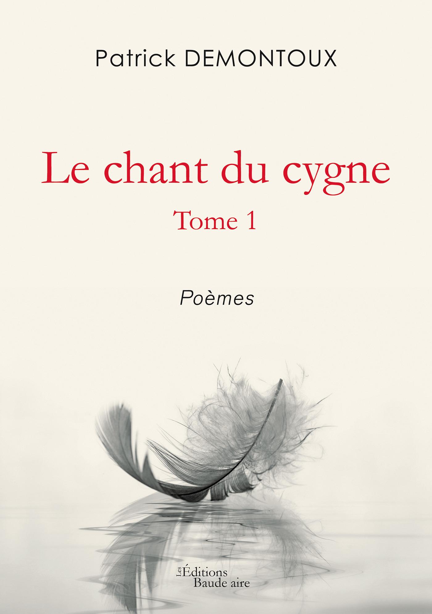 Le chant du cygne t.1 ; poèmes