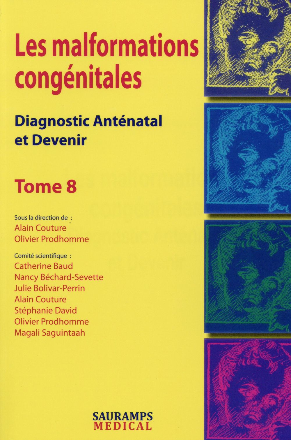 Les malformations congénitales ; diagnostic anténatal et devenir T.8