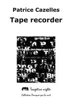 Tape recorder  - Patrice Cazelles