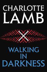 Vente EBooks : Walking in Darkness  - Charlotte Lamb