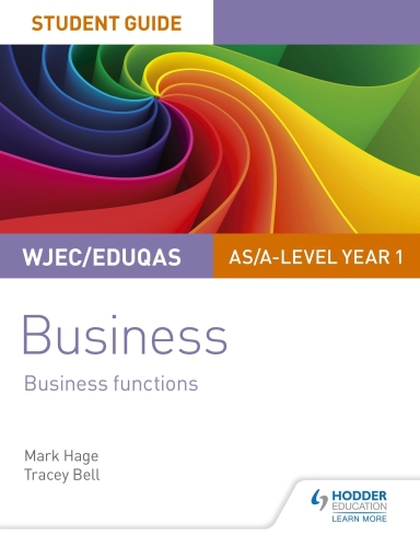 WJEC/Eduqas AS/A-level Year 1 Business Student Guide 2: Business Funct