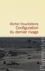 Vente Livre Numérique : Configuration du dernier rivage  - Michel Houellebecq