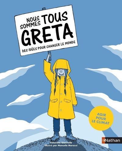 Nous sommes tous Greta ; des idées pour changer le monde ; agir pour le climat