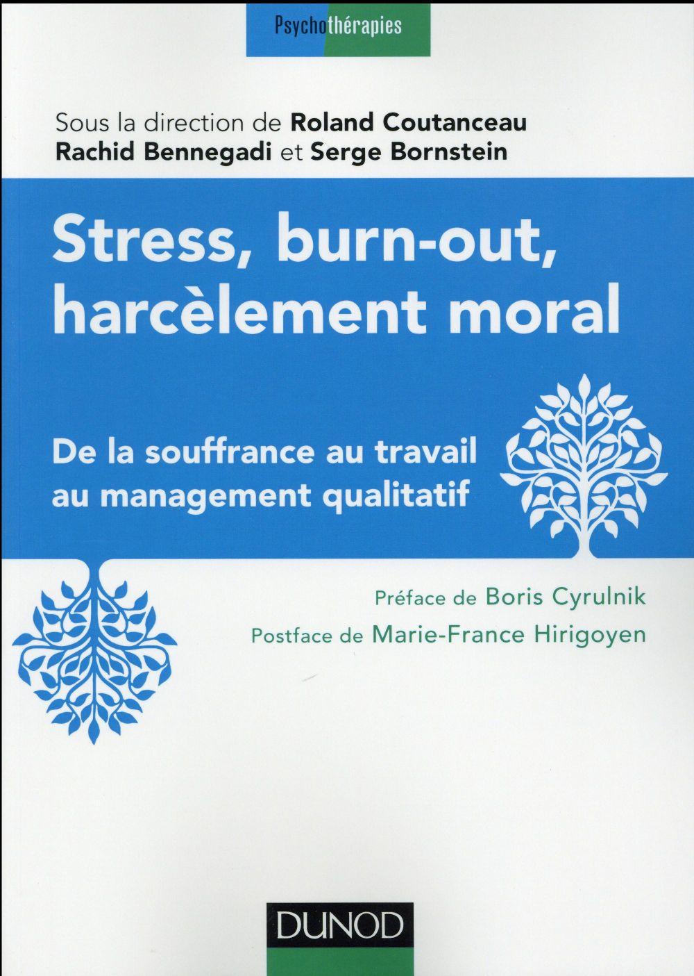 STRESS, BURN-OUT, HARCELEMENT MORAL - DE LA SOUFFRANCE AU TRAVAIL AU MANAGEMENT QUALITATIF