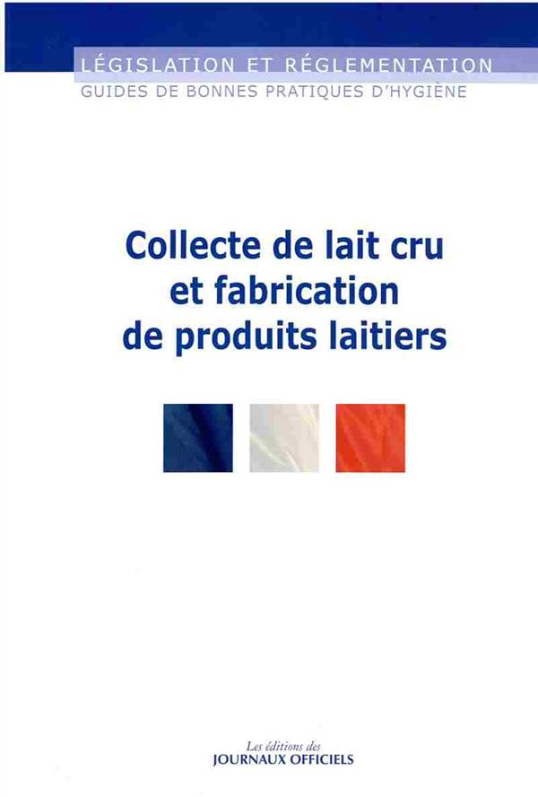 Collecte de lait cru et fabrications de produits laitiers