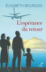 L'espérance du retour  - Elisabeth Bourgois