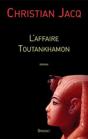 L'affaire Toutankhamon  - Christian Jacq