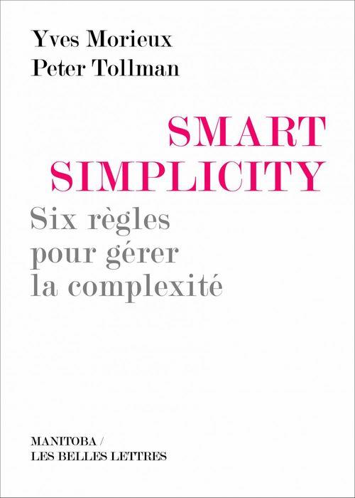 Smart simplicity ; six règles pour gérer la complexité sans devenir compliqué