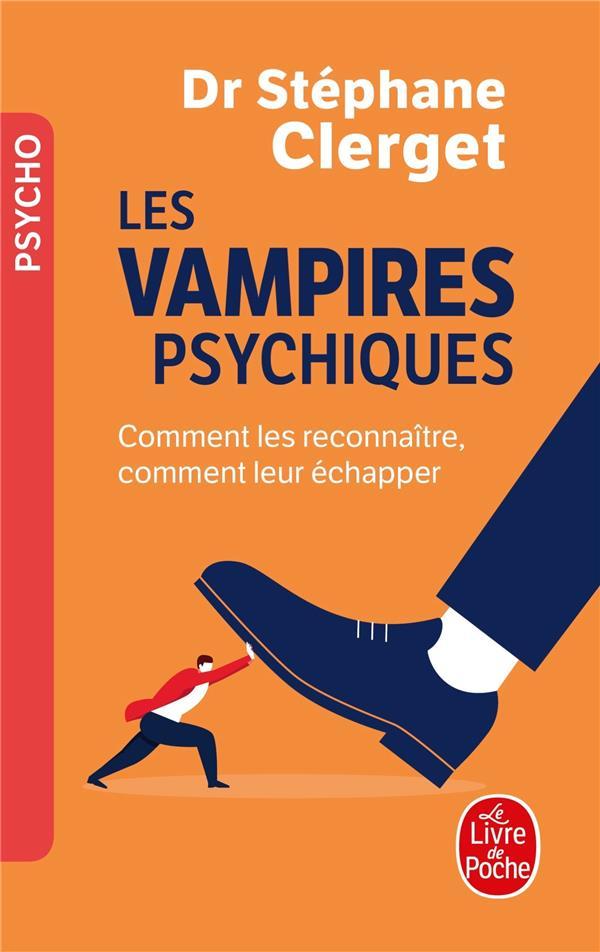 Les Vampires Psychiques ; Comment Les Reconnaitre, Comment Leur Echapper
