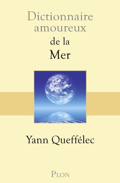 Dictionnaire amoureux ; de la mer