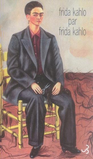 Lettres ; frida kahlo par frida kahlo
