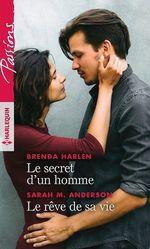 Vente EBooks : Le secret d'un homme ; le rêve de sa vie  - Brenda Harlen - Sarah M. Anderson