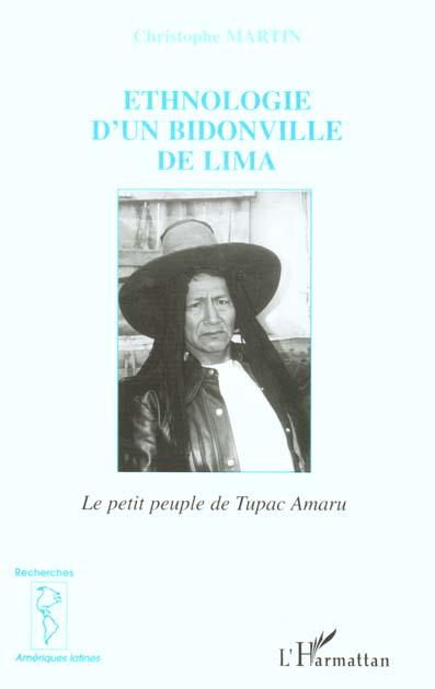 Ethnologie d'un bidonville de lima - le petit peuple de tupac amaru