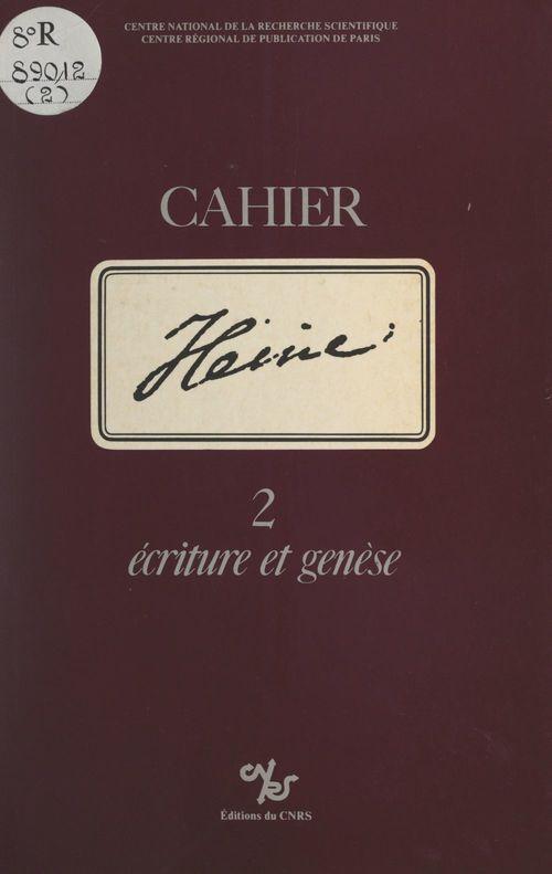 Cahier Heine (2). Écriture et genèse