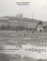 Fourvière aux cent visages  - Georges Rotheval