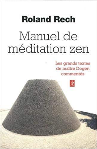 Manuel de médiation zen ; les grands textes de maître Dogen commentés