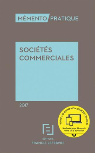 Memento Pratique ; Societes Commerciales (Edition 2017)