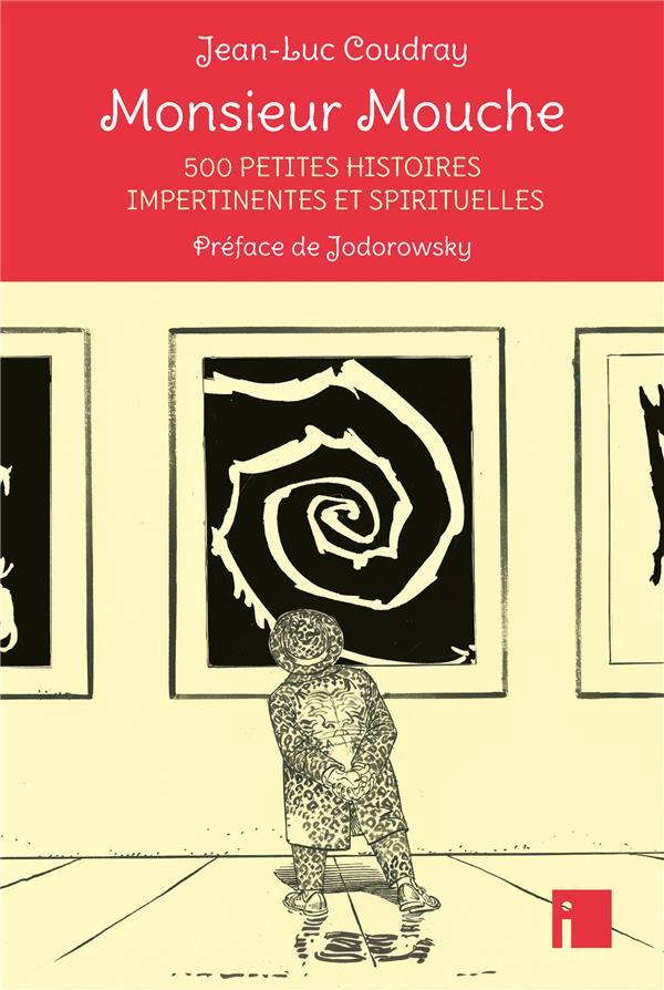 Monsieur Mouche ; 500 petites histoires impertinentes et spirituelles
